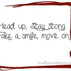 Breakup quote - head up stay strong fake a smile move on