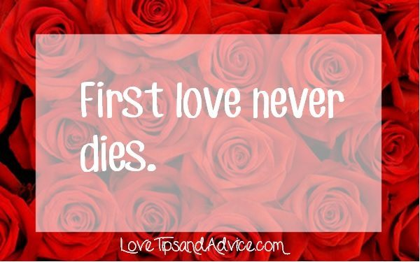 First love quote - first love never dies