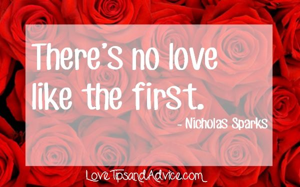 First love quote - theres no love like the first - nicholas sparks