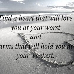 Heart that will love you at your worst quotes
