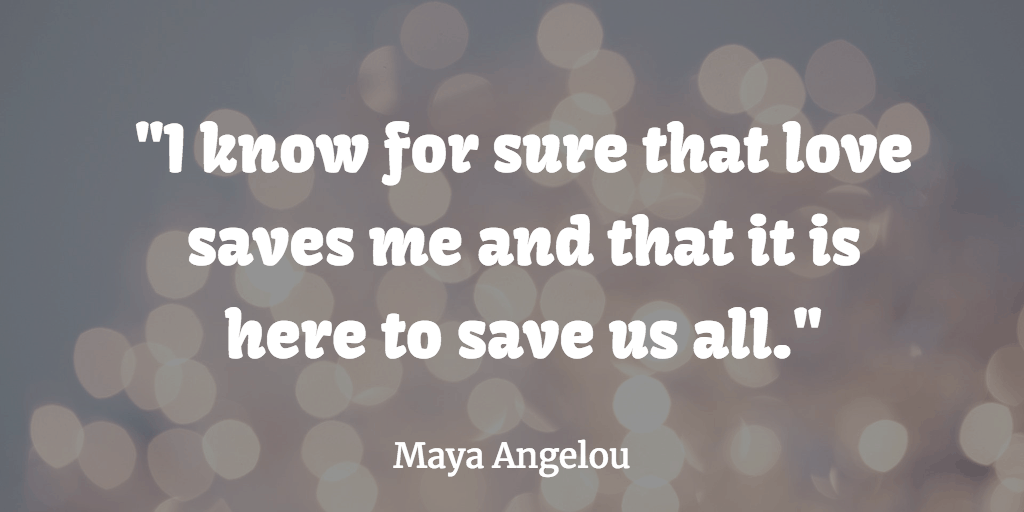 Best Maya Angelou Quotes About Love And Relationships Love Tips