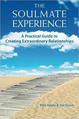 The Soulmate Experience - A Practical Guide to Creating Extraordinary Relationships