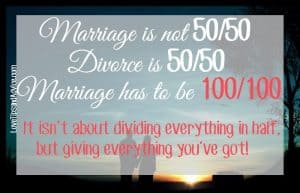Marriage is not 5050 - Giving everything you've got