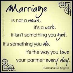 Marriage is not a noun, it's a verb - love quotes
