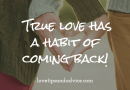 True love has a habit of coming back quote