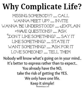 We only have one life - keep it simple